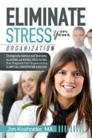 Eliminate Stress in Your Organization