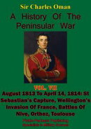 A History of the Peninsular War, Volume VII: August 1813 to April 14, 1814