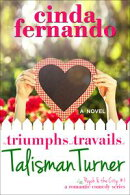 The Triumphs and Travails of Talisman Turner: A Romantic Comedy Novel