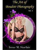 The Art of Boudoir Photography, Vol. 1