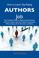 How to Land a Top-Paying Authors Job: Your Complete Guide to Opportunities, Resumes and Cover Letters, Inter…