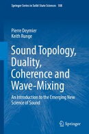 Sound Topology, Duality, Coherence and Wave-Mixing