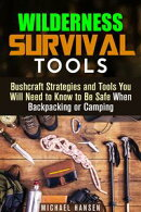 Wilderness Survival Tools