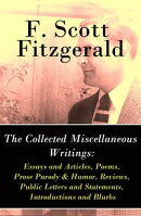 The Collected Miscellaneous Writings: Essays and Articles + Poems + Prose Parody & Humor + Reviews + Public …