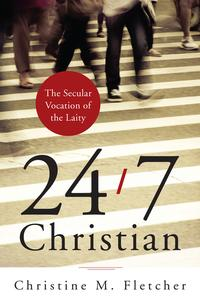 24/7ChristianTheSecularVocationoftheLaity