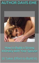 How to Build Intimacy with Your Spouse (It Takes Effort to Build It)