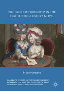 Fictions of Friendship in the Eighteenth-Century Novel