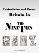 Contradiction and Change: Britain in the Nineties