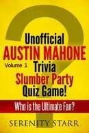 Unofficial Austin Mahone Trivia Slumber Party Quiz Game Volume 1
