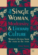 The Single Woman, Modernity, and Literary Culture