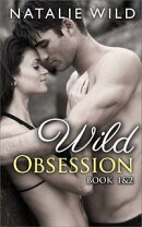 Wild Obsession Book One & Two