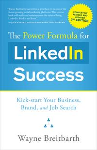 ThePowerFormulaforLinkedInSuccess(ThirdEdition-CompletelyRevised)Kick-startYourBusiness,Brand,andJobSearch