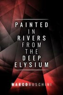 Painted In Rivers From The Deep Elysium