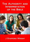The Authority and Interpretation of the Bible