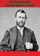 The Generalship of General Ulysses S. Grant