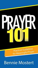 Prayer 101 (eBook): Practical Guidelines for Meaningful Prayer