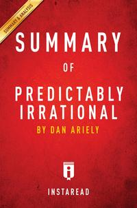 SummaryofPredictablyIrrationalbyDanAriely|IncludesAnalysis