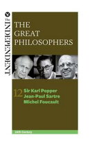 The Great Philosophers: Sir Karl Popper, Jean-Paul Sartre and Michel Foucault