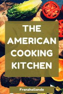The American Cooking Kitchen: America's Most Trusted Cooking