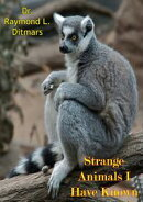 Strange Animals I Have Known