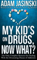 My Kid's on Drugs. Now What?