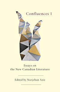 Confluences1:EssaysontheNewCanadianLiterature