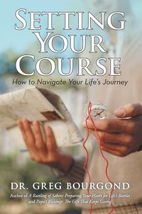 SettingYourCourseHowtoNavigateYourLife'sJourney