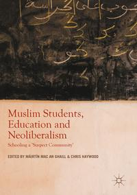 MuslimStudents,EducationandNeoliberalismSchoolinga'SuspectCommunity'