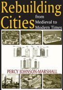 Rebuilding Cities from Medieval to Modern Times