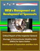 NASA's Management and Development of Spacesuits: Critical Report of the Inspector General, Shortage of Extra…