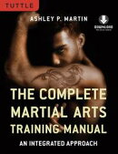 The Complete Martial Arts Training Manual