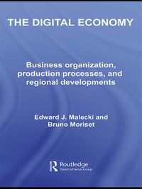 TheDigitalEconomyBusinessOrganization,ProductionProcessesandRegionalDevelopments