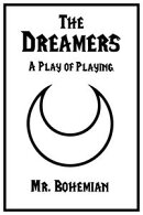 The Dreamers: A Play of Playing