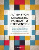 Autism from Diagnostic Pathway to Intervention: Checklists to Support Diagnosis, Analysis for Target-Setting…