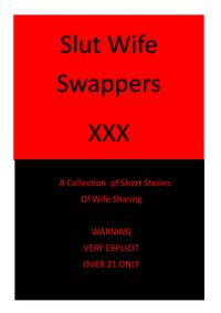 SlutWifeSwappersCollectionofXXXSortStories