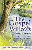 The Gospel in the Willows: Forty Meditations inspired by the Wind in the Willows