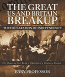 The Great US and Britain Breakup : The Declaration of Independence - US History for Kids | Children's History Books
