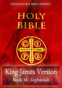 HolyBible,KingJamesVersion,Book36:Zephaniah