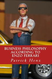 BusinessPhilosophyaccordingtoEnzoFerrari:frommotorsportstobusiness