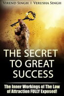 The Secret to Great Success: The Inner Working Of The Law Of Attraction FULLY Exposed