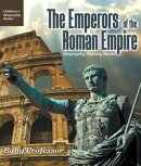 The Emperors of the Roman Empire - Biography History Books | Children's Historical Biographies