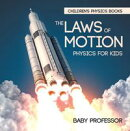 The Laws of Motion : Physics for Kids | Children's Physics Books