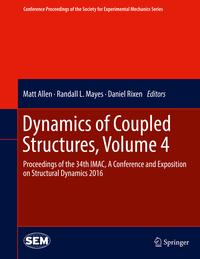 DynamicsofCoupledStructures,Volume4Proceedingsofthe34thIMAC,AConferenceandExpositiononStructuralDynamics2016
