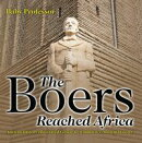 The Boers Reached Africa - Ancient History Illustrated Grade 4 | Children's Ancient History