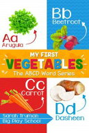 My First Vegetables - The ABCD Word Series