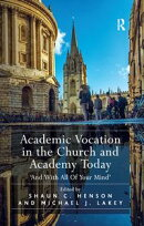 Academic Vocation in the Church and Academy Today
