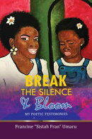 Break The Silence & Bloom