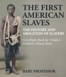 The First American Slaves : The History and Abolition of Slavery - Civil Rights Books for Children | Children's History Books