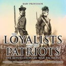 The Loyalists and the Patriots : The Revolutionary War Factions - History Picture Books | Children's History Books
