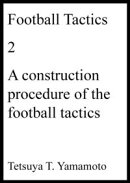 Football Tactics, 2, A construction procedure of the soccer tactics